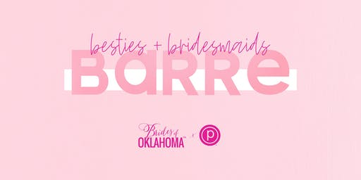 Besties + Bridesmaids: Brides of Oklahoma x Pure Barre