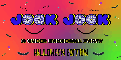 JOOK JOOK: A Queer Dancehall Party - Halloween Edition