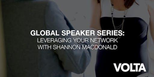 Global Speaker Series: Shannon MacDonald - Leveraging your network