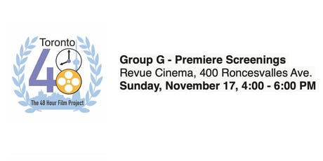 Group G - Premiere Screenings - Toronto 48 Hour Film Project tickets