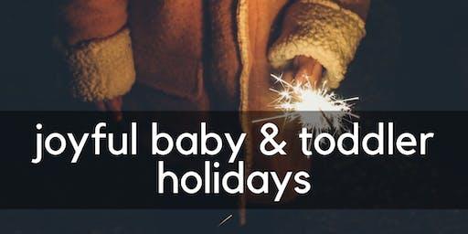 Joyful Baby & Toddler Holidays