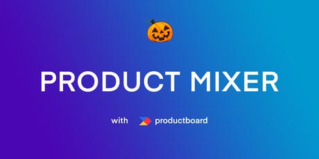 Monthly Product Mixer with productboard tickets