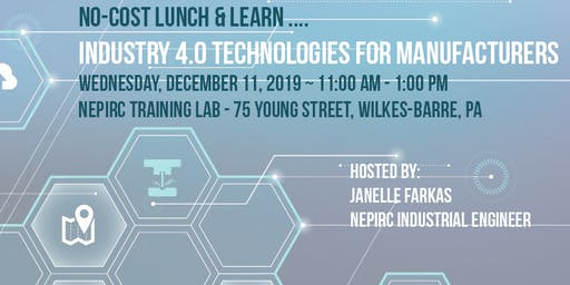 No-Cost Industry 4.0 Lunch & Learn - NEPIRC - Wednesday, December 11th, 2019 - 11:00 am - 1:00 pm
