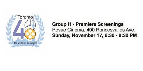 Group H - Premiere Screenings - Toronto 48 Hour Film Project tickets