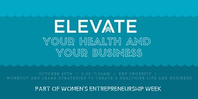 Elevate your Health and your Business