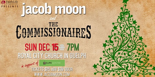 Christmas with Jacob Moon and The Commissionaires in Guelph!