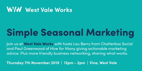 West Vale Works - Simple Seasonal Marketing tickets