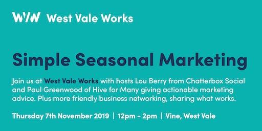 West Vale Works - Simple Seasonal Marketing