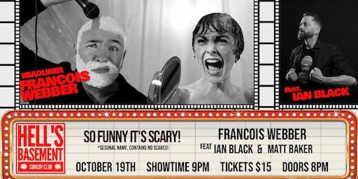 Francois Webber - So Funny It's Scary!