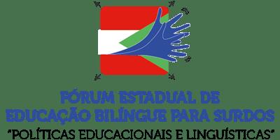 Fórum Estadual de Educação Bilíngue para Surdos: políticas educacionais e linguísticas (vagas Secretarias de Educação)