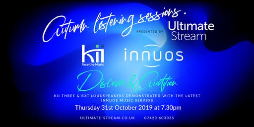 Autumn Listening Sessions with Kii Audio loudspeakers & Innuos servers