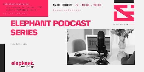 Elephant Podcast Series ingressos