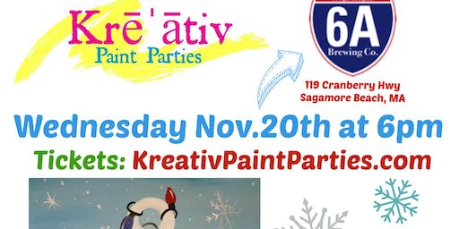 6a Brewing paint party Wednesday Nov.20th at 6pm