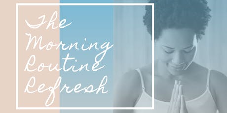 The Morning Routine Refresh III tickets