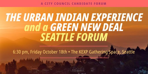 The Urban Indian Experience & a Green New Deal Seattle Forum