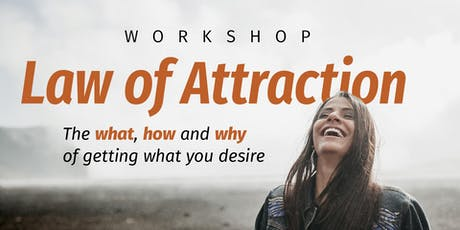 Law of Attraction - The WHAT, HOW, and WHY of getting what you desire  tickets