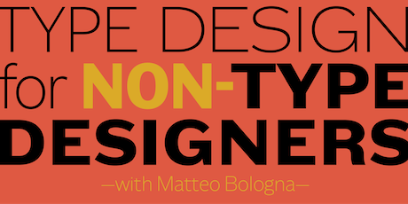 Type Design for Non Type Designers with Matteo Bologna tickets
