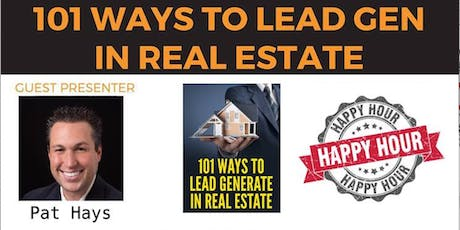 Explode Your Real Estate Business: Lead Gen, Wealth Creation  & Happy Hour tickets