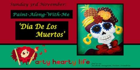 'Dia De Los Muertos' Paint-Along-With-Me @ YourSpace.Sutton tickets