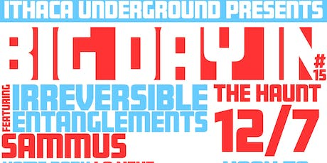 Big Day In #15 featuring Sammus, Irreversible Entanglements, and more TBA! tickets