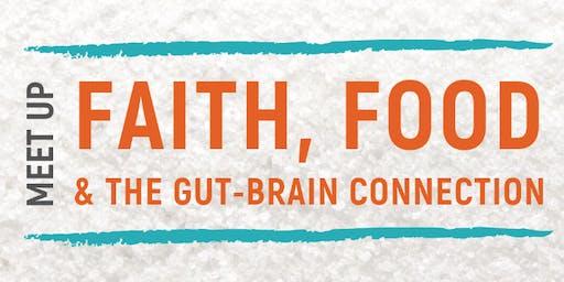 Faith, Food & The Gut Brain Connection