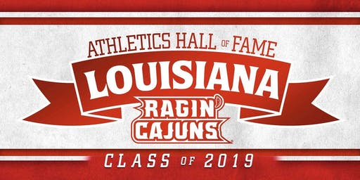 Louisiana Ragin' Cajuns Hall of Fame 2019