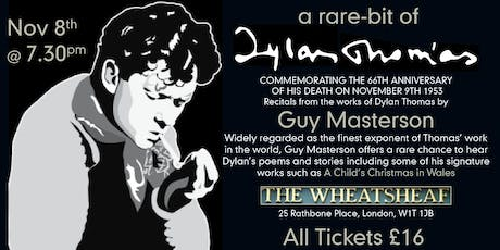A RARE-BIT OF DYLAN THOMAS - with GUY MASTERSON tickets