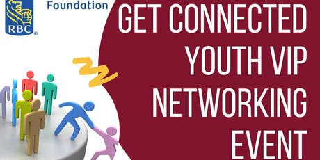 Get Connected Youth VIP Networking Event: Being Future Ready  tickets