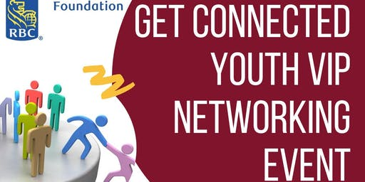Get Connected Youth VIP Networking Event: Being Future Ready