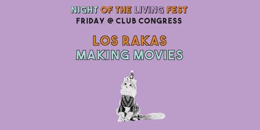 Los Rakas w/ Making Movies (Night of the Living Fest)