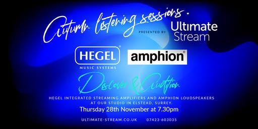 Autumn Listening Sessions featuring HEGEL Integrated Streaming Amplifiers and AMPHION Loudspeakers