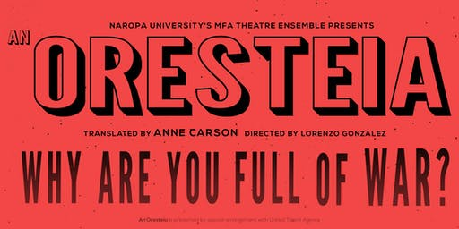 An Oresteia:  Naropa MFA-Theater Contemporary Performance