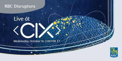 RBC Disruptors: Post Acquisition Founders (Live from CIX Summit)