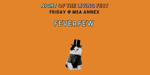 Feverfew and friends at MSA Annex (Night of the Living Fest)