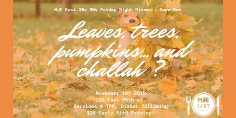 Fall Friday Night Dinner + Open Bar MJE East 20s & 30s | Nov 1 | E 85th St tickets