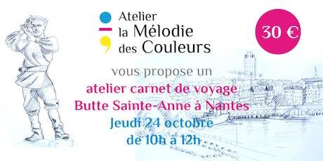 Carnet de voyage à la Butte Sainte Anne, Nantes billets