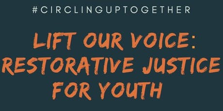 Lift Our Voice: Restorative Justice for Youth tickets