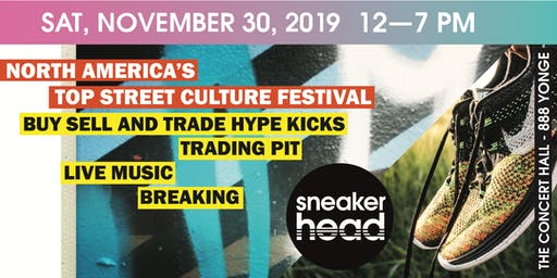 Sneakerhead Toronto - North America's Top Street Culture Festival