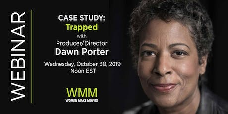 Case Study: Trapped with Producer/ Director Dawn Porter tickets