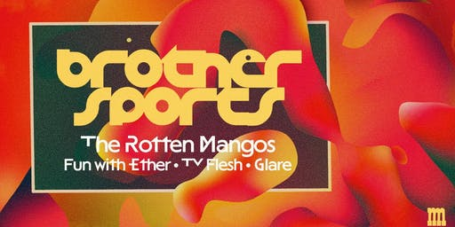 brother sports w/ The Rotten Mangos, GLARE, Fun with Ether, TV Flesh