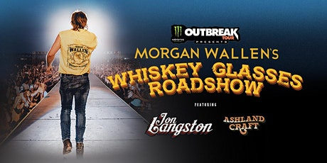 Monster Energy Outbreak Tour Presents Morgan Wallen's Whiskey Glasses Road tickets
