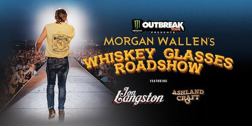 Monster Energy Outbreak Tour Presents Morgan Wallen's Whiskey Glasses Road