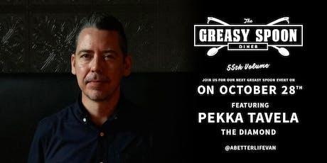 Greasy Spoon Vol 55 featuring chef Pekka Tavela of The Diamond tickets