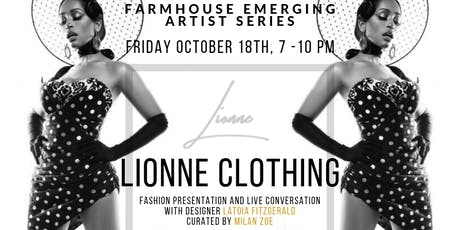 FARMHOUSE EMERGING ARTIST SERIES FT. LIONNE CLOTHING tickets