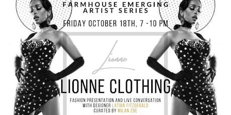 FARMHOUSE EMERGING ARTIST SERIES FT. LIONNE CLOTHING tickets