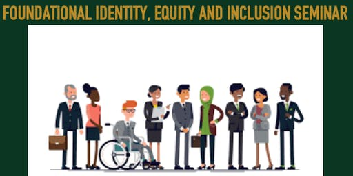 Foundational Identity, Equity and Inclusion Seminar