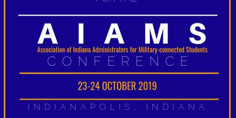 2019 Association of Indiana Administrators for Military-connected Students (AIAMS) - October 23-24 tickets