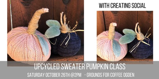 Upcycled  Sweater Pumpkins Class