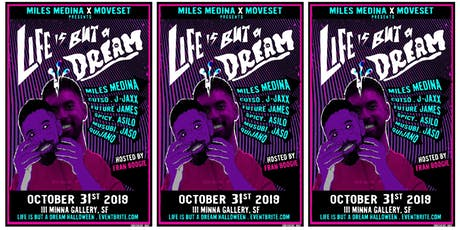 LIFE IS BUT A DREAM (HALLOWEEN EDITION) tickets