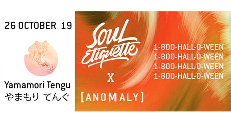 Souletiquette X Anomaly [1-800-Halloween] tickets